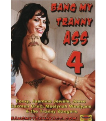 BANG MY TRANNY ASS #4