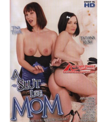 A SLUT LIKE MOM