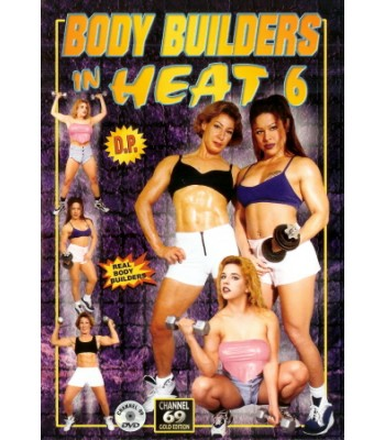 BODY BUILDERS IN HEAT #6