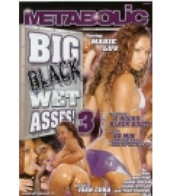 BIG BLACK WET ASSES #3