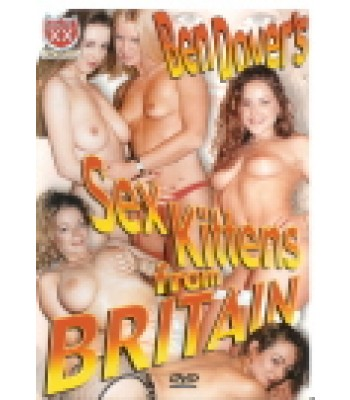 Ben Dover's -SEXY KITTENS FROM BRITAIN-